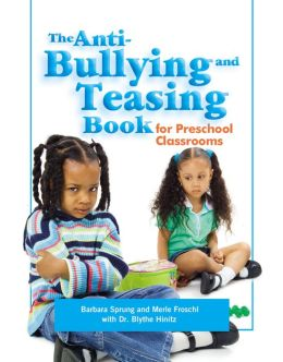 The Anti-Bullying and Teasing Book: For Preschool Classrooms