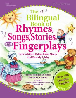 Bilingual Book of Rhymes, Songs, Stories, and Fingerplays: Over 450 Spanish/English Selections
