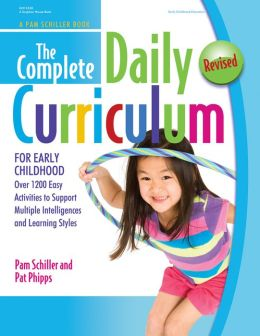 The Complete Daily Curriculum for Early Childhood, Revised: Over 1200 Easy Activities to Support Multiple Intelligences and Learning Styles