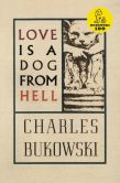 Book Cover Image. Title: Love Is a Dog from Hell:  Poems, 1974-1977, Author: Charles Bukowski