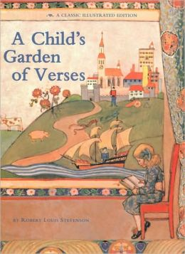 A Child 39 S Garden Of Verses A Classic Illustrated Edition By Robert Louis Stevenson