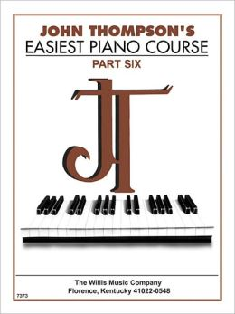 John Thompson's Easiest Piano Course, Part Six