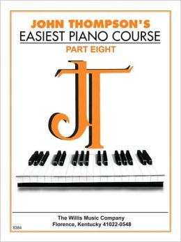 John Thompson's Easiest Piano Course, Part 8