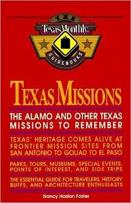 The Texas Monthly Guidebooks: Texas Missions