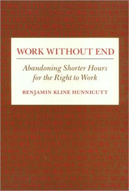 Work Without End Cl: Abandoning Shorter Hours for the Right to Work