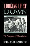 Looking up at Down : The Emergence of Blues Culture