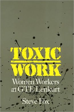 Toxic Work Cl: Women Workers at GTE Lenkurt