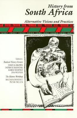 History from South Africa: Alternative Visions and Practices
