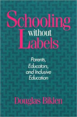 Schooling Without Labels Pb: Parents, Educators, and Inclusive Education