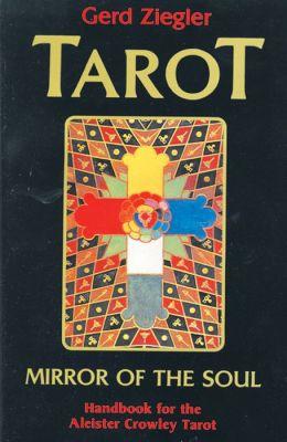 Tarot: Mirror of the Soul - Handbook for the Aleister Crowley Tarot