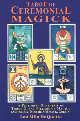 Tarot of Ceremonial Magick: A Pictorial Synthesis of Three Great Pillars of Magick (Astrology, Enochian Magick, Goetia)