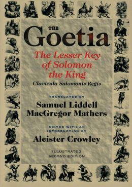 Goetia: The Lesser Key of Solomon the King : Lemegeton, Book 1 Clavicula Salomonis Regis
