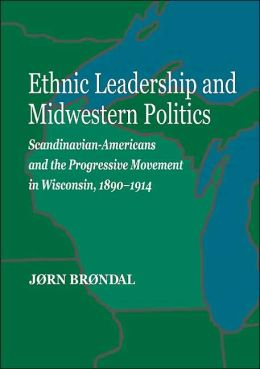 Ethnic Leadership and Midwestern Politics