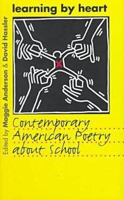 Learning by Heart: Contemporary American Poetry about School