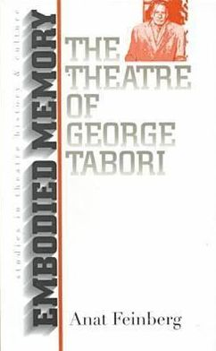 Embodied Memory: The Theatre of George Tabori
