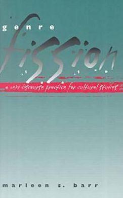 Genre Fission: A New Discourse Practice for Culture Studies