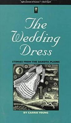 The Wedding Dress: Stories from the Dakota Plains