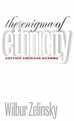 Enigma of Ethnicity: Another American Dilemma