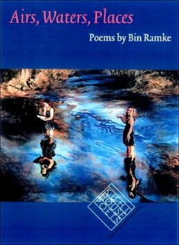 Airs, Waters, Places: Poems