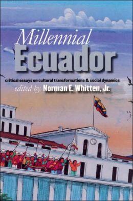 Millennial Ecuador: Critical Essays on Cultural Transformations and Social Dynamics