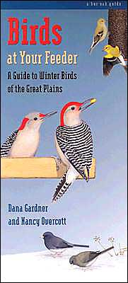 Birds at Your Feeder: A Guide to Winter Birds of the Great Plains