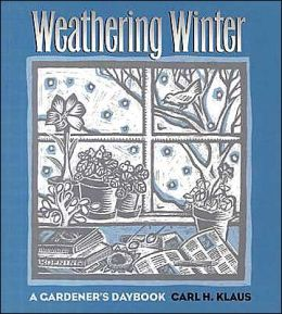 Weathering Winter: A Gardner's Daybook