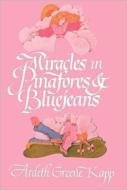 Miracles in Pinafores and Bluejeans