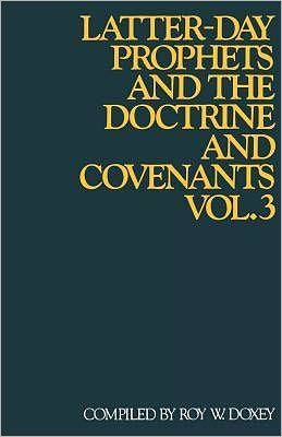 Latter-Day Prophets and the Doctrine and Covenants