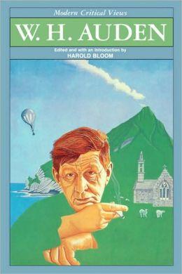 W. H. Auden (Modern Critical Views Series)