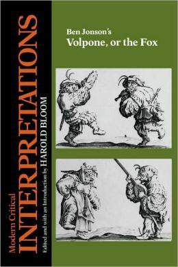 Volpone, or the Fox (Modern Critical Interpretations)