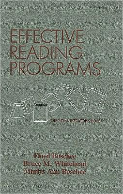 EFFECTIVE READING PROGRAMS: THE ADMINISTRATOR'S RO