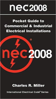 National Electrical Code Pocket Guide - Commercial & Industrial Electrical Installations 2008