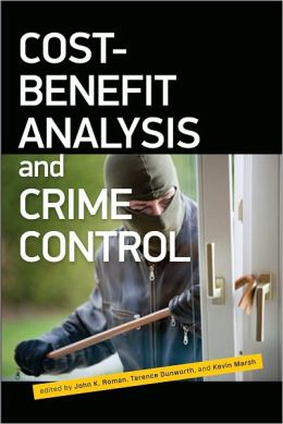 Cost-Benefit Analysis and Crime Control