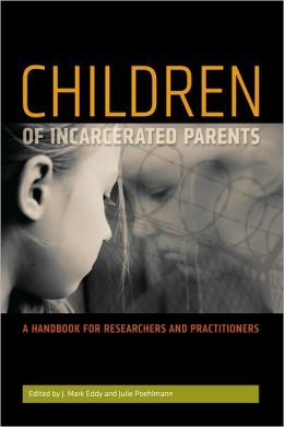 Children of Incarcerated Parents: A Handbook for Researchers and Practitioners