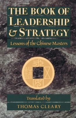 Book of Leadership and Strategy: Lessons of the Chinese Masters: Translations from the Taoist Classic, Huainanzi