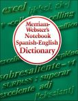 Book Cover Image. Title: Merriam-Webster's Notebook Spanish-English Dictionary, Author: ~ Merriam-Webster, Inc.