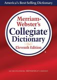 Book Cover Image. Title: Merriam-Webster's Collegiate Dictionary, Author: Merriam-Webster Inc.