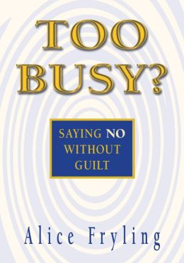 Too Busy? Saying No Without Guilt