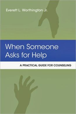 When Someone Asks for Help: A Practical Guide for Counseling