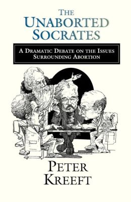 Unaborted Socrates: A Dramatic Debate on the Issues Surrounding Abortion