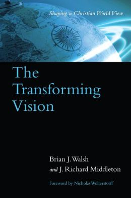 Transforming Vision: Shaping a Christian World View