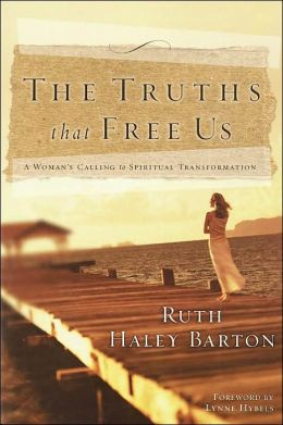 The Truths That Free Us: A Woman's Calling to Spiritual Transformation
