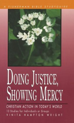 Doing Justice, Showing Mercy: Christian Action in Today's World