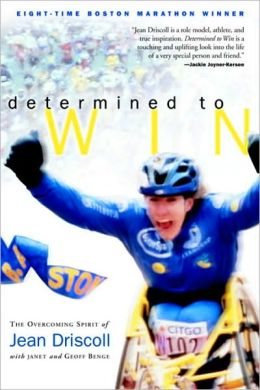 Determined to Win: The Overcoming Spirit of Jean Driscoll