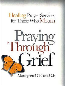 Praying Through Grief: Healing Prayer Services for Those Who Mourn