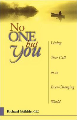 No One but You: Living Your Call in an Ever-Changing World