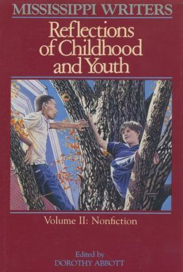 Mississippi Writers: Reflections of Childhood and Youth, Volume II