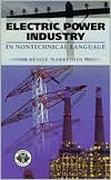 Electric Power Industry: In Nontechnical Language