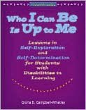 Who I Can Be Is up to Me: Lessons in Self-Exploration and Self-Determination for Students with Disabilities in Learning