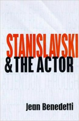 Stanislavski and the Actor: The Method of Physical Action